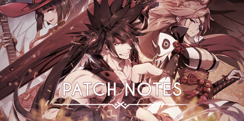 April 17th Patch Notes [Ken, Haste and Guilty Gear Collab